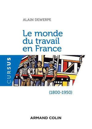 Le monde du travail en France : 1800-1950