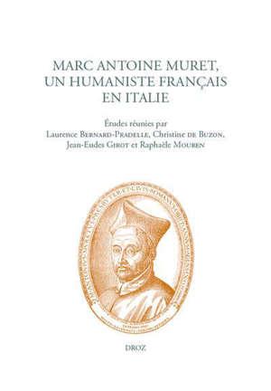 Marc Antoine Muret, un humaniste français en Italie