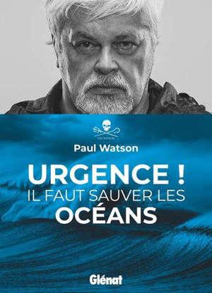 Urgence ! : il faut sauver les océans
