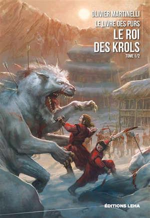 Le livres des purs. Volume 1, Le roi des Krols