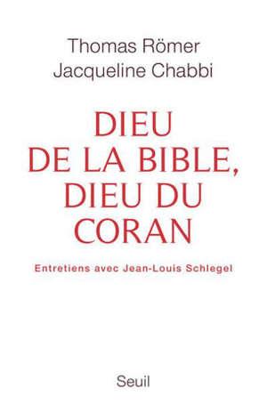 Dieu de la Bible, dieu du Coran : dialogue : entretiens avec Jean-Louis Schlegel