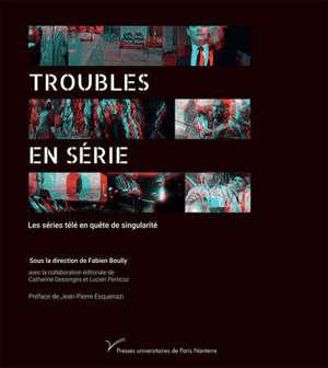 Troubles en série : les séries télé en quête de singularité