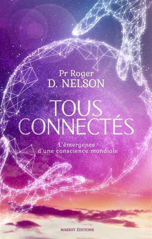 Tous connectés : l'émergence d'une conscience mondiale