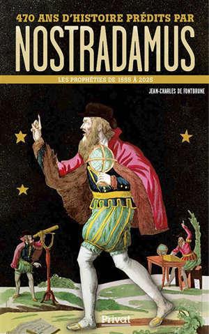 470 ans d'histoire prédits par Nostradamus : les prophéties de 1555 à 2025