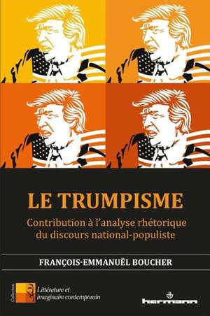 Le trumpisme : contribution à l'analyse rhétorique du discours national-populiste