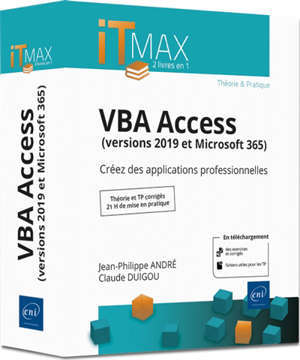 VBA Access : versions 2019 et Microsoft 365 : créez des applications professionnelles