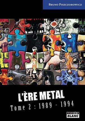 L'ère metal. Volume 2, 1989-1994