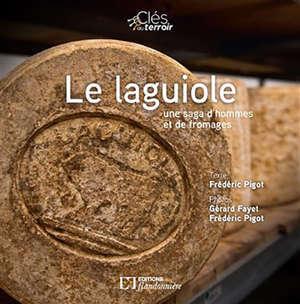Le Laguiole : une saga d'hommes et de fromages
