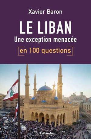Le Liban, une exception menacée : en 100 questions