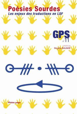GPS, gazette poétique et sociale. n° 11, Poésies sourdes : les enjeux des traductions en LSF
