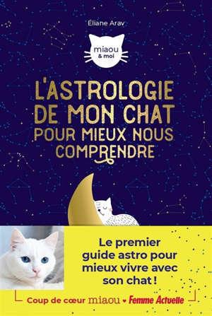 L'astrologie de mon chat pour mieux nous comprendre
