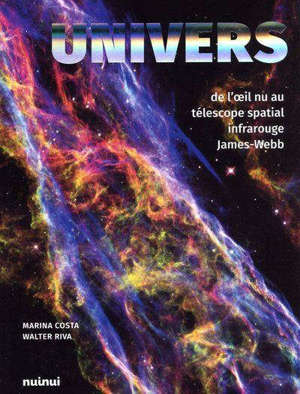 Univers : de l'oeil nu au télescope spatial infrarouge James-Webb