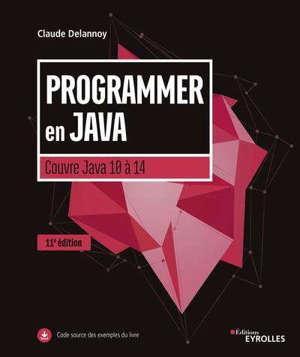 Programmer en Java : couvre Java 10 à Java 14