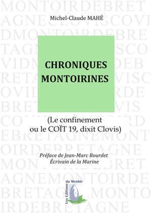 CHRONIQUES MONTOIRINES - LE CONFINEMENT OU LE COIT 19, DIXIT CLOVIS