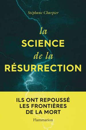 La science de la résurrection : ils ont repoussé les frontières de la mort