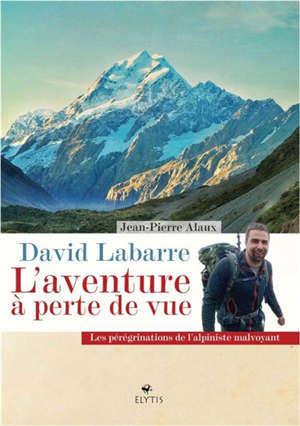 L'aventure à perte de vue : les folles pérégrinations de l'alpiniste malvoyant