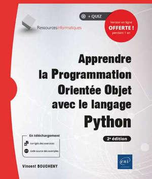 Apprendre la programmation orientée objet avec le langage Python : avec exercices pratiques et corrigés