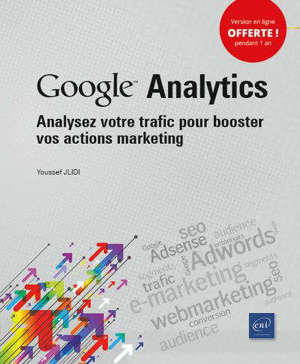 Google Analytics : analysez votre trafic pour booster vos actions marketing