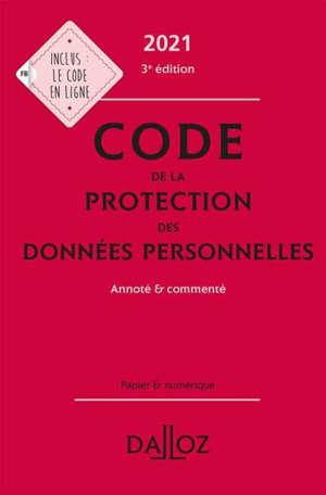 Code de la protection des données personnelles, 2021 : annoté et commenté