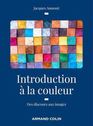Introduction à la couleur : des discours aux images