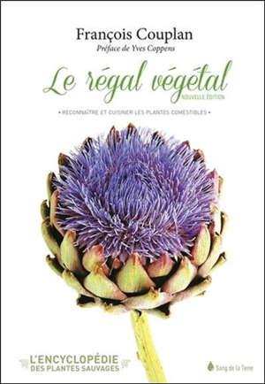 L'encyclopédie des plantes sauvages, Le régal végétal : reconnaître et cuisiner les plantes comestibles