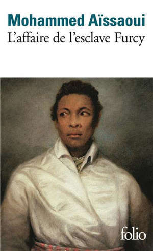 L'affaire de l'esclave Furcy : récit