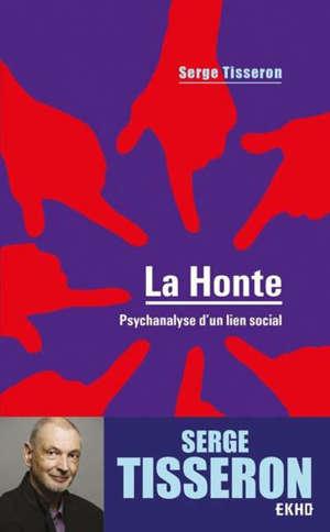 La honte : psychanalyse d'un lien social
