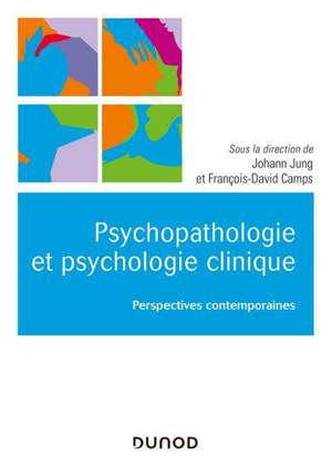 Psychopathologie et psychologie clinique : perspectives contemporaines