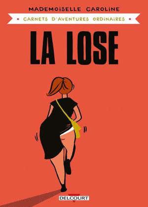 Carnets d'aventures ordinaires, La lose