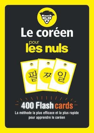 Le coréen pour les nuls : 400 flashcards : la méthode la plus efficace et la plus rapide pour apprendre le coréen