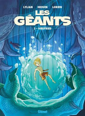 Les géants. Volume 2, Siegfried