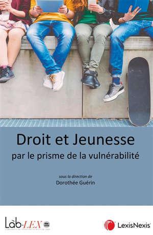 Jeunesse et droit par le prisme de la vulnérabilité