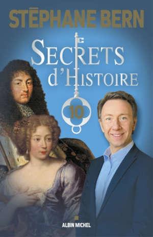 Secrets d'histoire. Volume 10