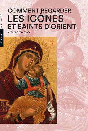Comment regarder les icônes et saints d'Orient