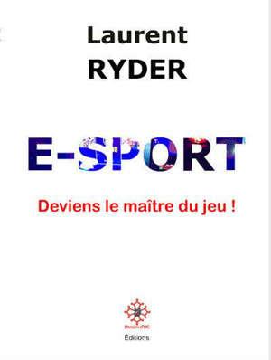 E-sport : deviens le maître du jeu !