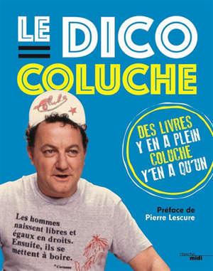 Le dictionnaire. Volume 2, Le dico Coluche