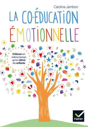 La co-éducation émotionnelle : s'élever en même temps qu'on élève les enfants