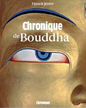 CHRONIQUE DE BOUDDHA