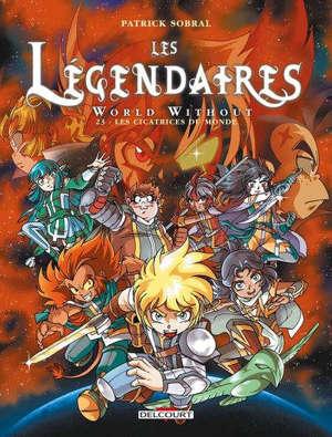 Les Légendaires. Volume 23, Les cicatrices du monde