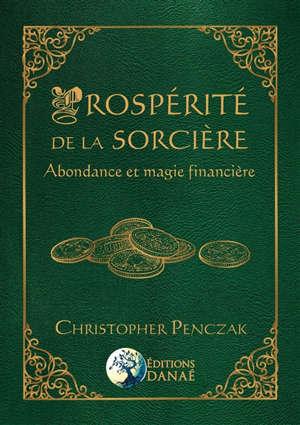 Prospérité de la sorcière : abondance et magie financière