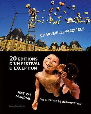 20 éditions d'un festival d'exception : Festival mondial des théâtres de marionnettes (FMTM) de Charleville-Mézières