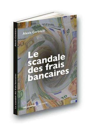 Le scandale des frais bancaires