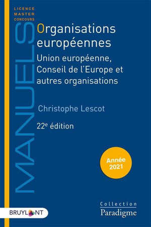 Organisations européennes : Union européenne, Conseil de l'Europe et autres organisations : édition 2021
