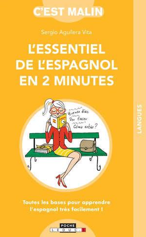 L'essentiel de l'espagnol en 2 minutes : toutes les bases pour apprendre l'espagnol très facilement !