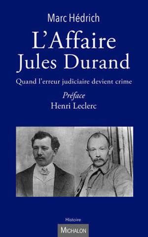L'affaire Jules Durand : quand l'erreur judiciaire devient crime