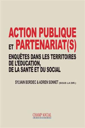 Action publique et partenariat(s) : enquêtes dans les territoires de l'éducation, de la santé et du social