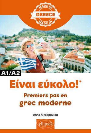 Einai éukolo ! : premiers pas en grec moderne : A1-A2