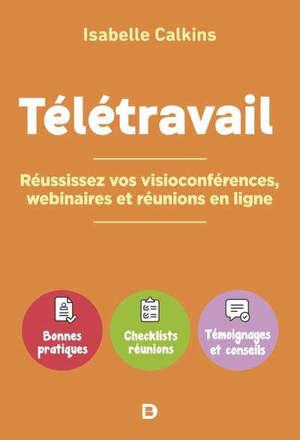Prenez la parole à distance : télétravail, confcall, webinaire... bien communiquer avec les outils de travail à distance
