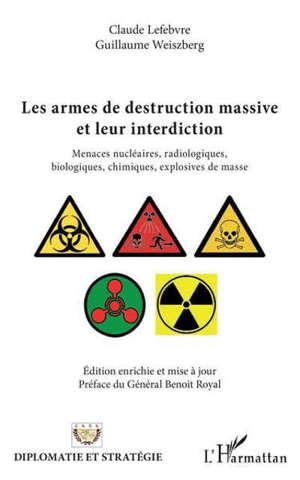 Les armes de destruction massive et leur interdiction : menaces nucléaires, radiologiques, biologiques, chimiques, explosives de masse