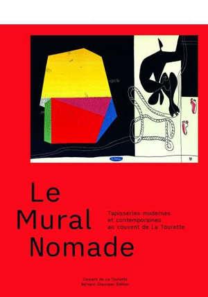 Le mural nomade : tapisseries modernes et contemporaines